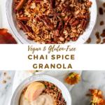 "granola in bowl with text ""vegan gluten-free chai spice granola"""