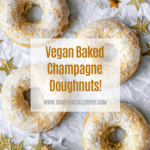 """baked donuts with text overlay """"vegan baked champagne doughnuts"""""""