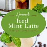 """latte with text """"homemade iced mint latte with mint simple syrup!""""."""