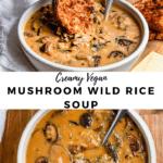 "mushroom soup with text ""creamy vegan mushroom wild rice soup""."