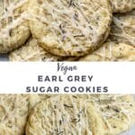 two pictures with text of vegan earl grey sugar cookies