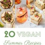 "collage of three recipes with the text ""20 vegan summer recipes"""