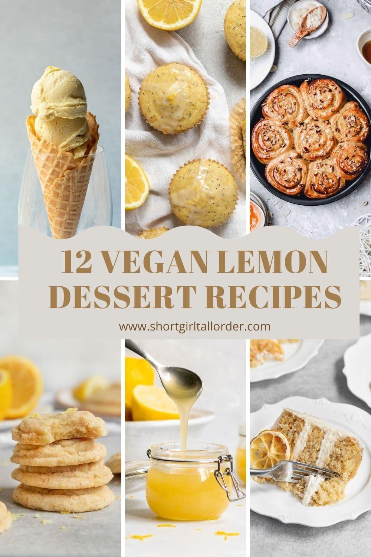 "collage if 6 desserts with the text ""12 Vegan Lemon Dessert Recipes"""