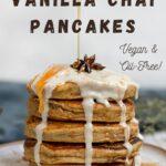 """pancakes with text """"vanilla chai pancakes""""."""