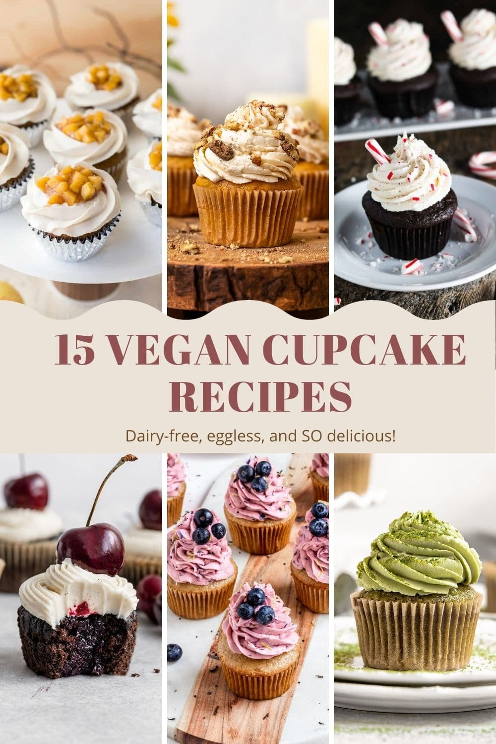 infographic with 6 pictures of vegan cupcakes and text that says 15 vegan cupcake recipes