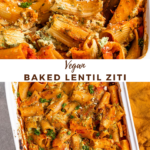 """two images with the text """" Vegan Baked Lentil Ziti"""""""