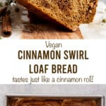"""two images with text """"Vegan Cinnamon Swirl Load Bred, tastes just like a cinnnamon roll!"""""""