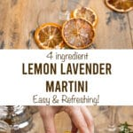 "two pictures with text overlay ""4 ingredient Lemon Lavender Martini, easy & refreshing!"""