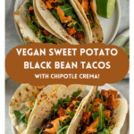 """two pictures of tacos with text overlay """"sweet potato black bean tacos with chipotle crema!"""""""