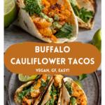 "cauliflower tacos with text ""buffalo cauliflower tacos , vegan, gf, easy!""."