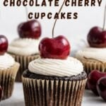 """cupcakes with text overlay """"vegan chocolate cherry cupcakes, with vanilla buttercream frosting!""""."""