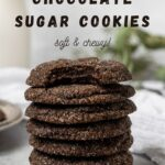 """stack of cookies with text """"vegan chocolate sugar cookies, soft & chewy""""."""