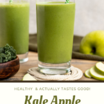 """green smoothie with text overlay """"Kale Apple Smoothie, healthy & actually tastes good!""""."""