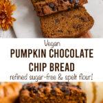 "pumpkin bread with text ""vegan pumpkin chocolate chip bread, refined sugar-free & spelt flour!""."