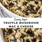 """truffle pasta with text """"creamy vegan truffle mushoom mac & cheese""""."""