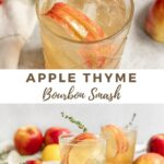 """apple cocktail with text """"apple thyme bourbon smash""""."""