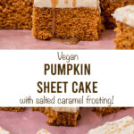 "pumpkin cake with text ""vegan pumpkin sheet cake with salted caramel frosting!""."