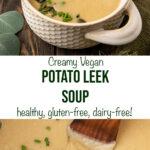 """potato soup with text """"creamy vegan potato leek soup, healthy, gluten-free, dairy-free!""""."""
